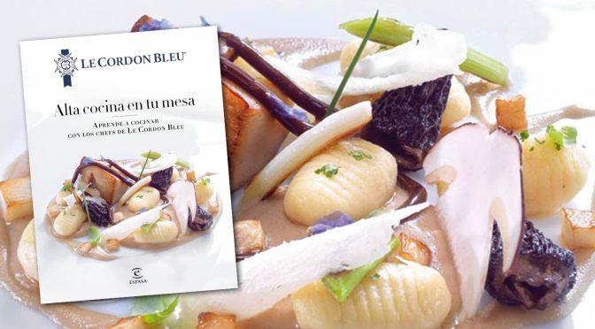 """""""Alta cocina en tu mesa"""" con Le Cordon Bleu"""