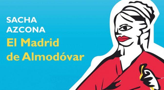 El Madrid de Almodóvar
