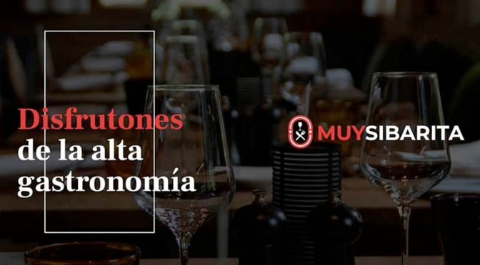MUY SIBARITA, primer club experiencial de España dedicado a la alta gastronomía
