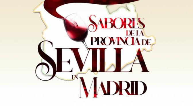 Madrid acogerá la primera edición de la semana de Sabores de la Provincia de Sevilla
